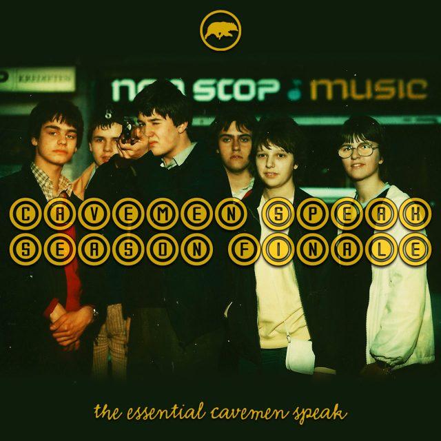 Cavemen Speak – Season Finale