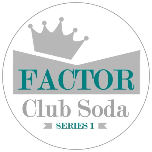 Factor - Club Soda Series 1