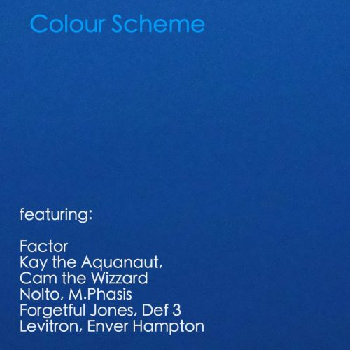 """Colour Scheme"" feat. Kay the Aquanaut, Cam the Wizzard, Def 3, M.Phasis, Nolto and Forgetful Jones (Prod. Factor)"
