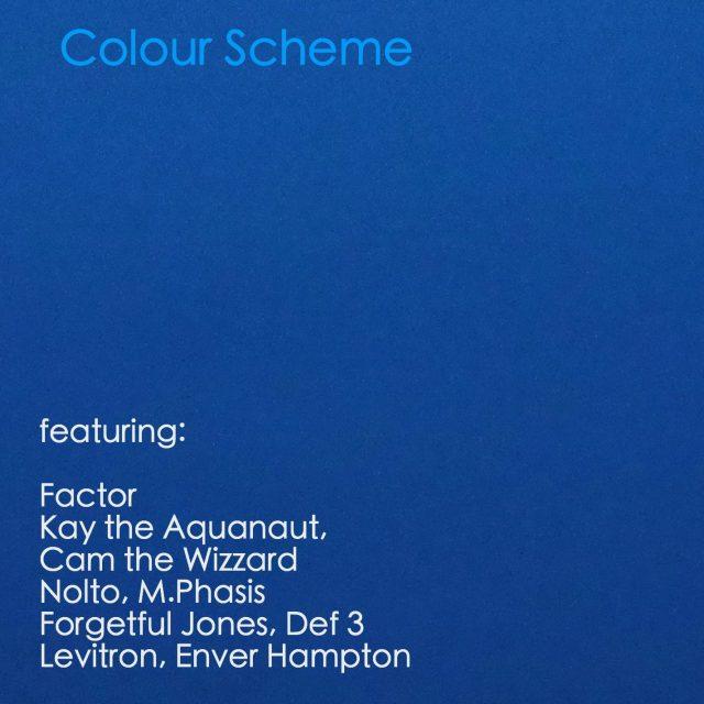 """Colour Scheme"" feat. Kay the Aquanaut, Cam the Wizzard, Def 3, M.Phasis, Nolto and Forgetful Jones (Prod. Factor)"