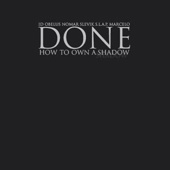 DONE - How To Own A Shadow