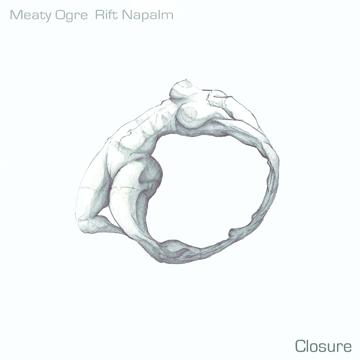 Rift Napalm & Meaty Ogre - Closure EP