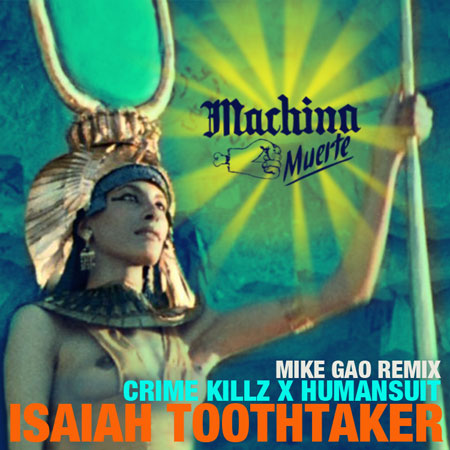 "Isaiah Toothtaker - ""Crime Killz x Human Suit (Mike Gao Remix)"""