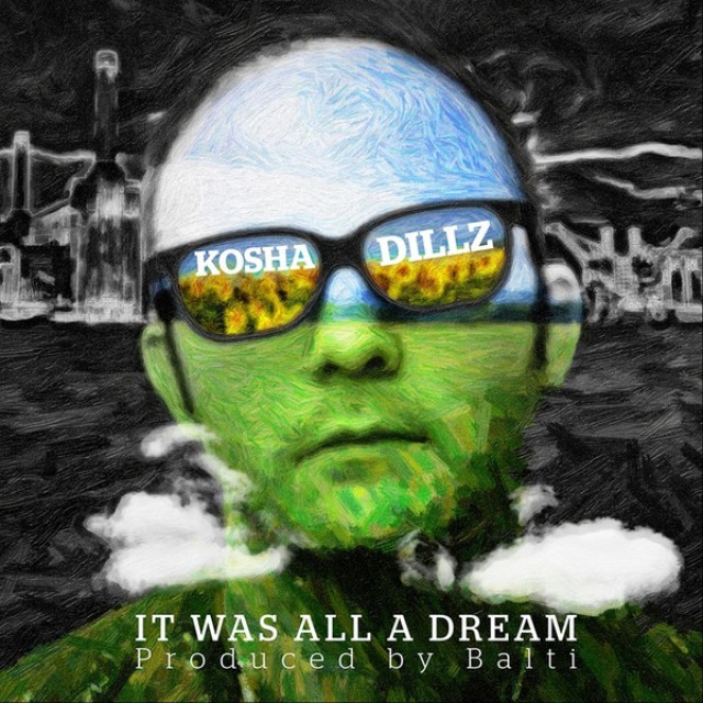 """Kosha Dillz - """"It Was All a Dream"""""""