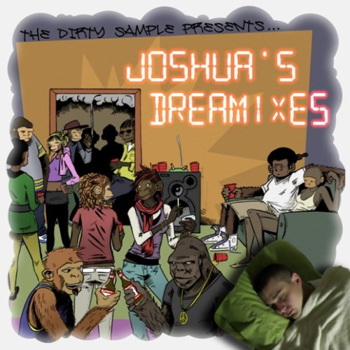 The Dirty Sample - Joshua's Dreamixes