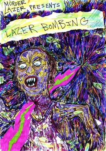 Murder Lazer Presents: Lazer Bombing