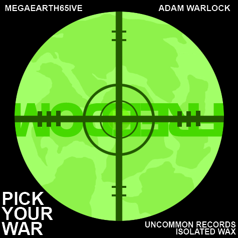"MegaEarth65ive (Megabusive, Agartha Audio, Passive 65ive) - ""Pick Your War"" feat. Adam Warlock"