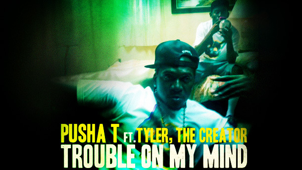 "Pusha T & Tyler The Creator - ""Trouble On My Mind"""