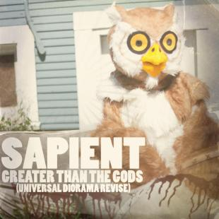 "Sapient - ""Greater Than The Gods"""