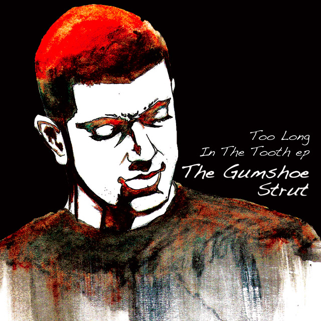 The Gumshoe Strut - Too Long in the Tooth