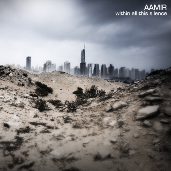 Aamir - Within All This Silence