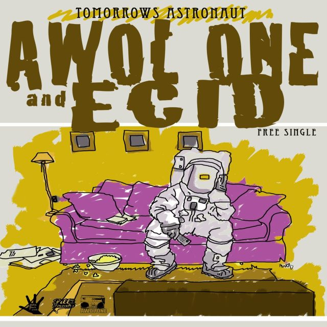 """Awol One and Ecid - """"Tommorrows Astronaut"""""""
