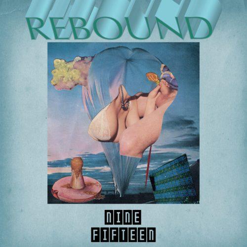 "Nine:Fifteen - ""Rebound"""