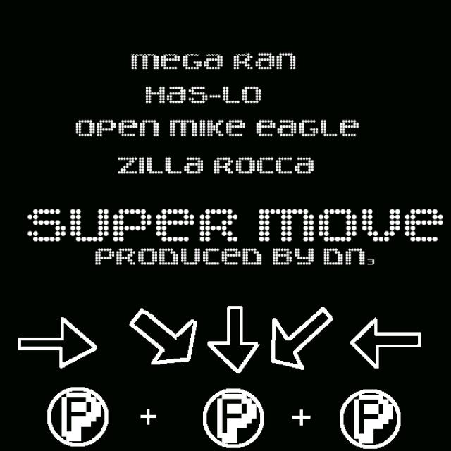 "Super Move feat. Has-Lo, Open Mike Eagle and Zilla Rocca - ""Mega Ran"""