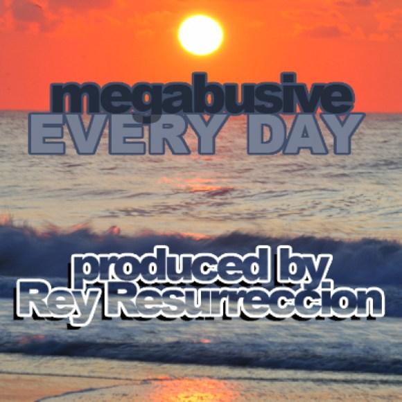 """Megabusive - """"Every Day"""""""