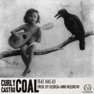 "Curly Castro - ""Coal"" feat. Has-Lo prod. by Georgia Anne Muldrow"