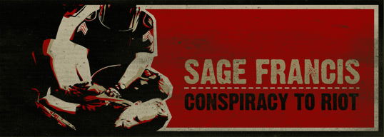"Sage Francis - ""Conspiracy to Riot"" [mp3]"