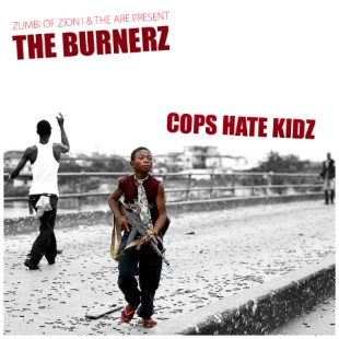 the-burnerz-zumbi-the-are-cops-hate-kidz