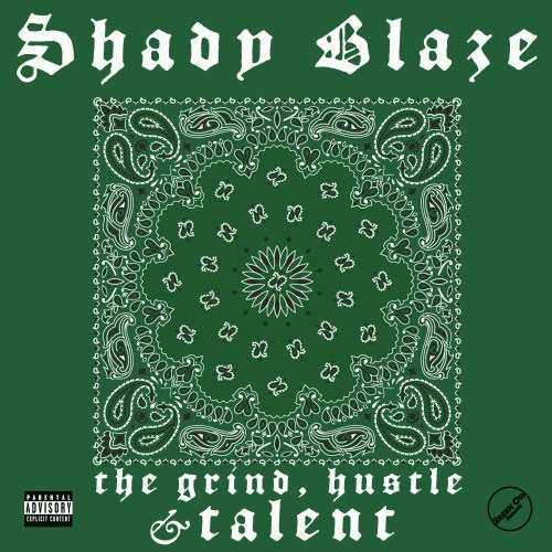Shady Blaze - The Grind, Hustle & Talent