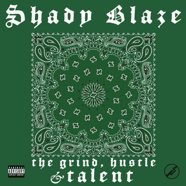 Shady Blaze - The Grind, Hustle & Talent