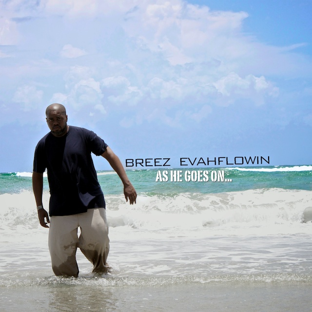 Breez Evahflowin - As He Goes On...