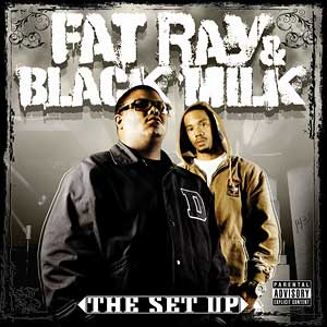 Fat Ray & Black Milk - The Set Up