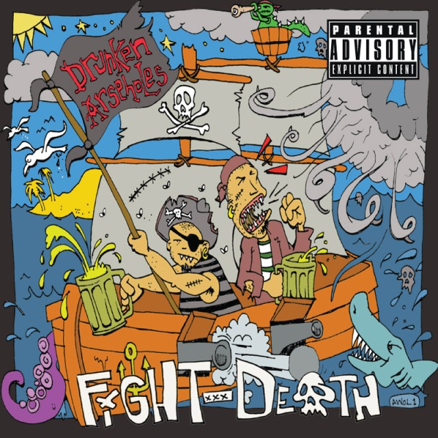 Drunken Arseholes - Fight Death