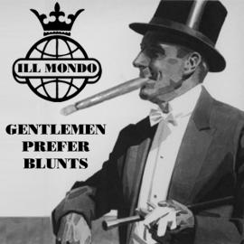 Ill Mondo - Gentlemen Prefer Blunts