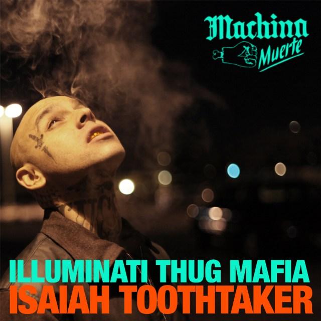 Isaiah Toothtaker - Illuminati Thug Mafia