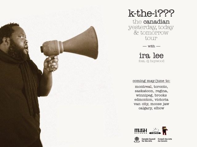 K-the-I??? + ira lee Canadian Tour
