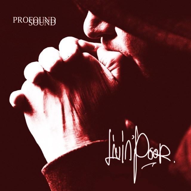 Profound Sound - Livin' Poor EP