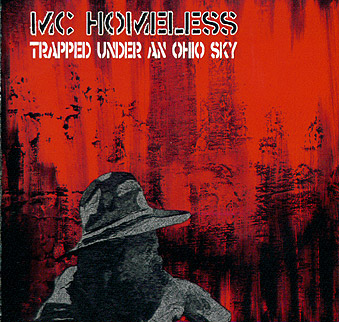 MC Homeless - Trapped Under an Ohio Sky