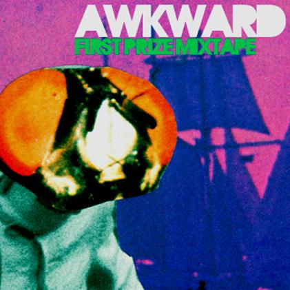 Awkward - First Prize Mix Tape