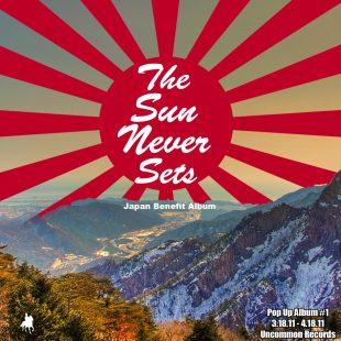 Uncommon Records - The Sun Never Sets (Japan Benefit/Pop Up Album #1)