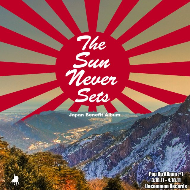 Uncommon Records - The Sun Never Sets (Japan Benefit/Pop Up Album #1)