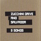 Zucchini Drive & Salvador
