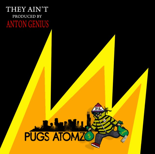 "Pugs Atomz ""The Ain't"" Prod. by Anton Genius"
