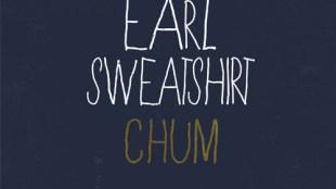 """Earl Sweatshirt - """"Chum"""""""