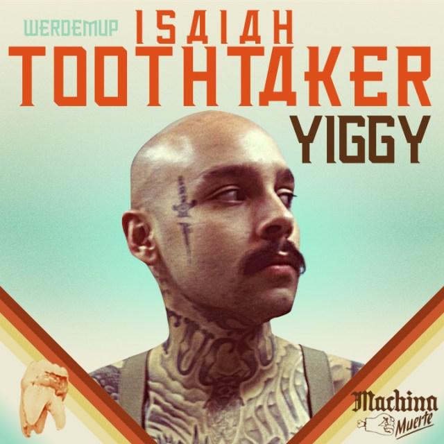 Isaiah Toothtaker – Yiggy