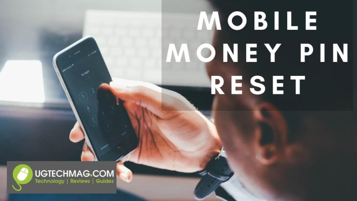 Have you forgotten Mobile money pin Uganda? Mobile Money pin reset guidelines by ugtechmag.com