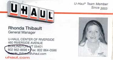 Rhonda Thibault, General Manager of U-Haul Center in Burlington, Vermont. She rented me a dangerous vehicle.