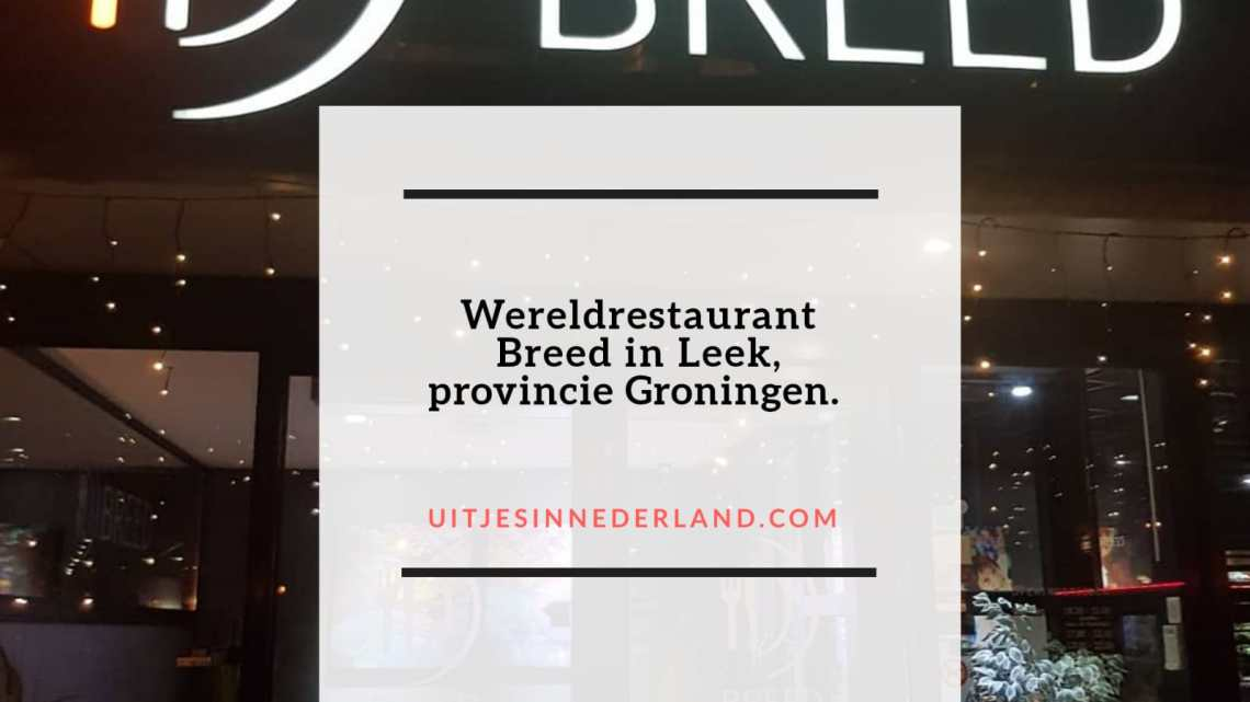Wereldrestaurant Breed in Leek