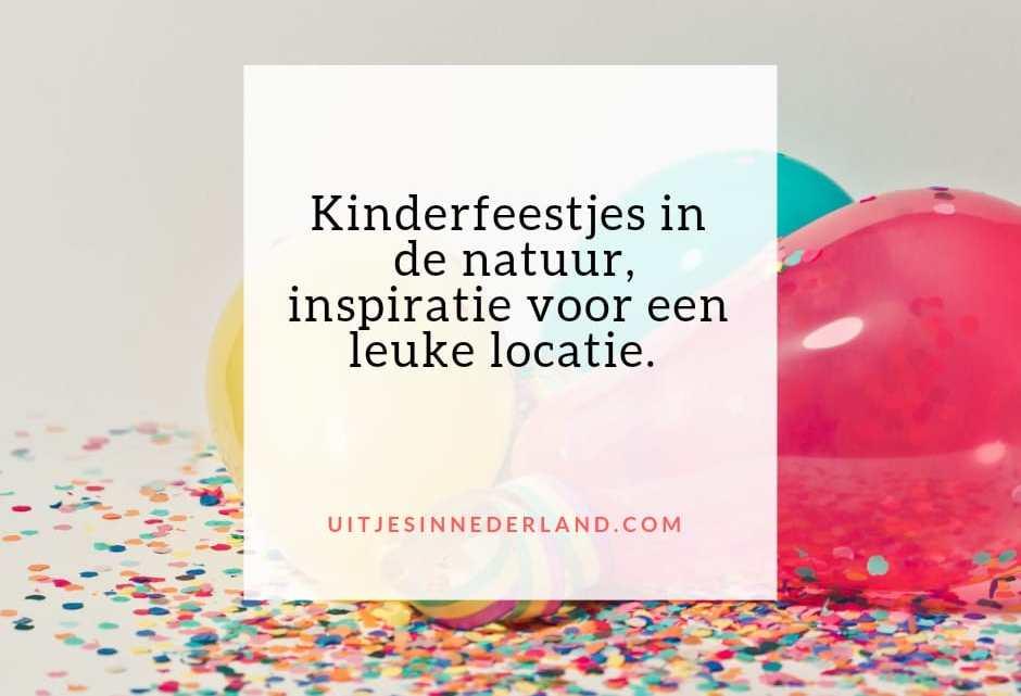 Kinderfeestje in de natuur, inspiratie voor een leuke locatie.