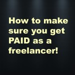 How to make sure you get paid as a freelancer