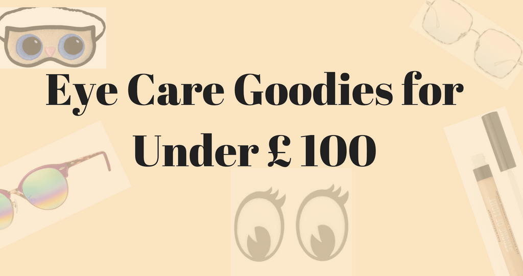 Treat the New You with Eyecare Goodies for Under £100