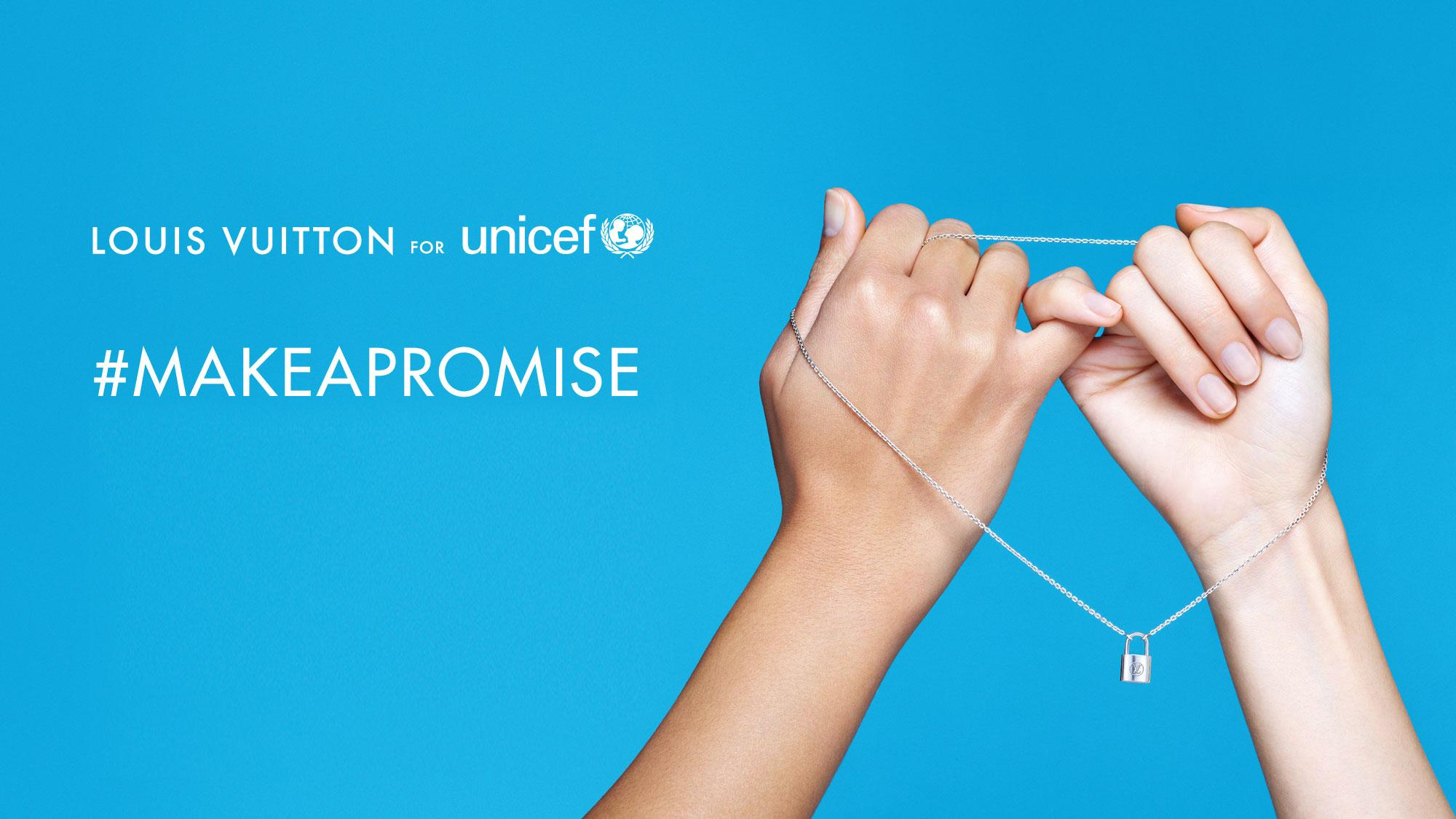 LOUIS VUITTON for UNICEF  MAKEAPROMISE