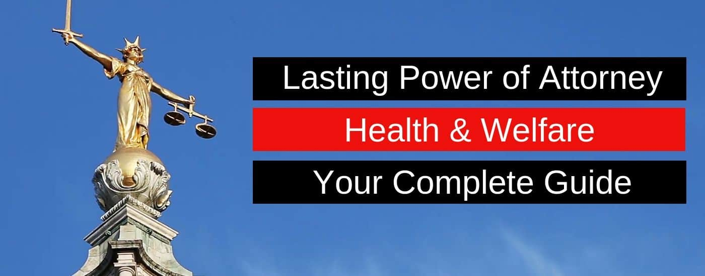 LASTING POWER OF ATTORNEY HEALTH  WELFARE  Top tips