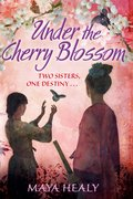 Book Jacket of Under the Cherry Blossom by Maya Healy
