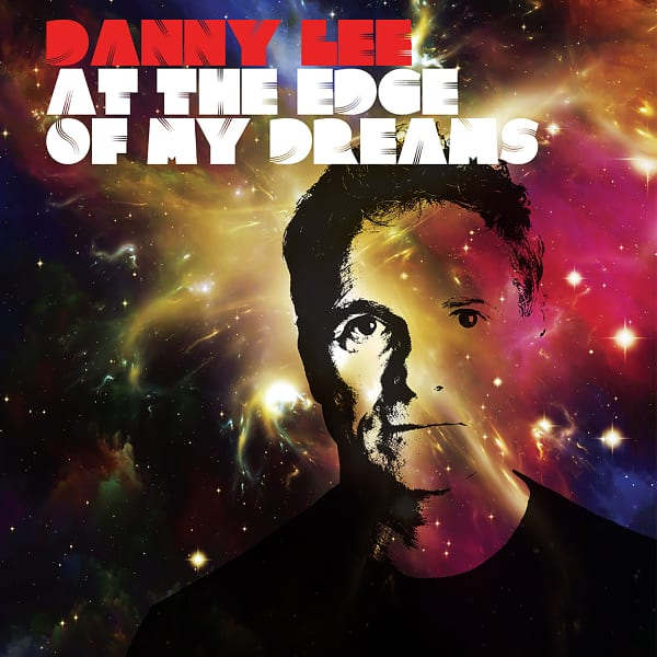 Danny Lee - At The Edge Of My Dreams