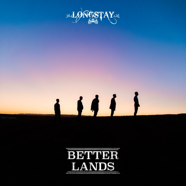Longstay - Better Lands